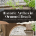 historic arches in Ormond Beach